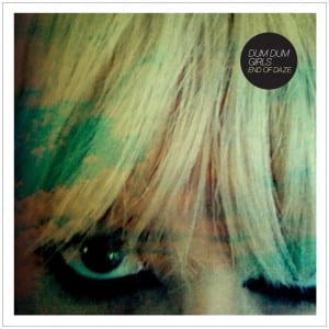 Dum Dum Girls: End of Daze EP