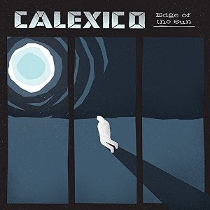 Edge-Of-The-Sun-by-Calexico